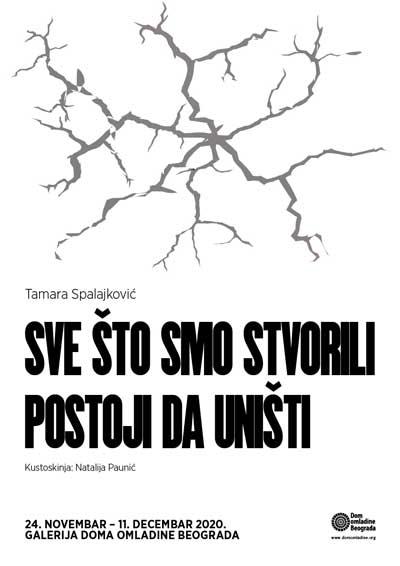 """Izložba """"Sve što smo stvorili postoji da uništi"""" Tamare Spalajković"""