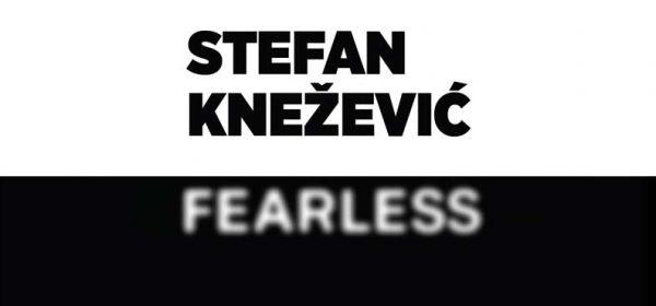 Stefan Knežević - Fearless