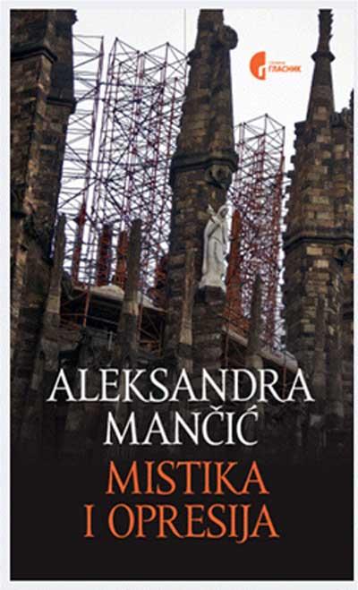 Aleksandra Mančić - Mistika i opresija